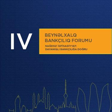 IV Beynəlxalq Bankçılıq Forumu